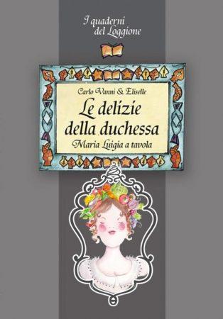 le-delizie-della-duchessa-edizioni-del-loggione