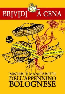 Misteri e manicaretti dell' Appennino Bolognese