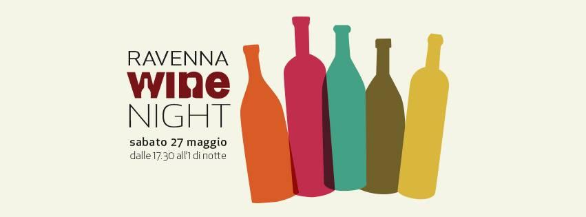 Ravenna Wine Night, la notte bianca del vino