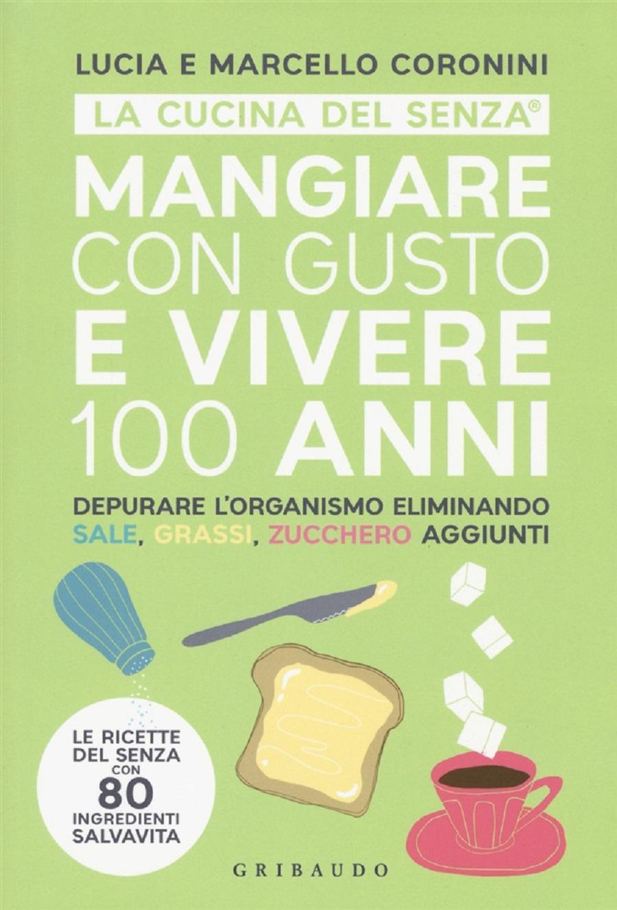 Mangiare con gusto e vivere 100 anni, Lucia e Marcello Coronini