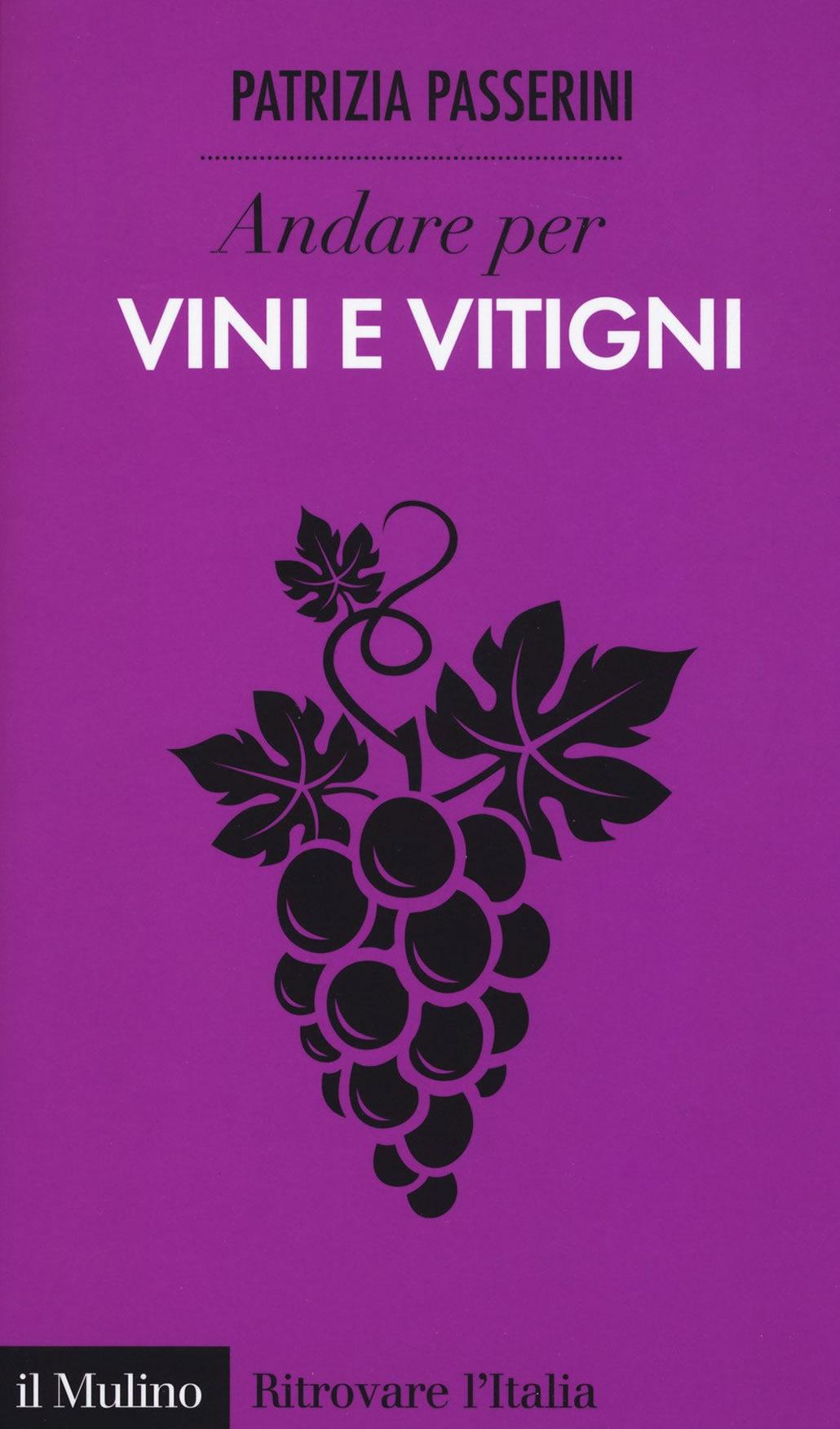 Andare per vini e vitigni, il viaggio enoico di Patrizia Passerini