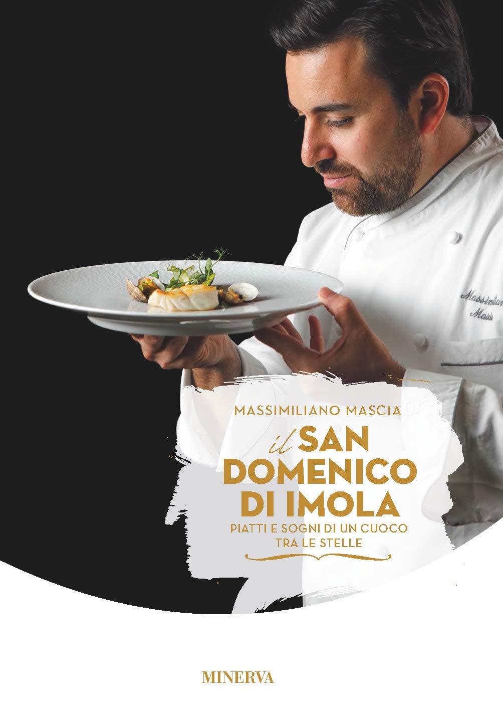 Libro di ricette di Massimiliano Mascia, il San Domenico di Imola