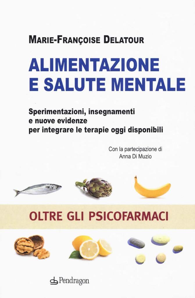 Alimentazione E Salute Mentale Libro Di Marie Francoise Delatour