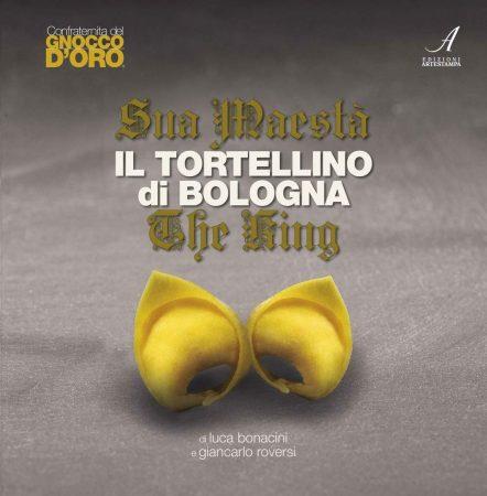 Sua maestà il Tortellino di Bologna, di Luca Bonacini e Giancarlo Roversi
